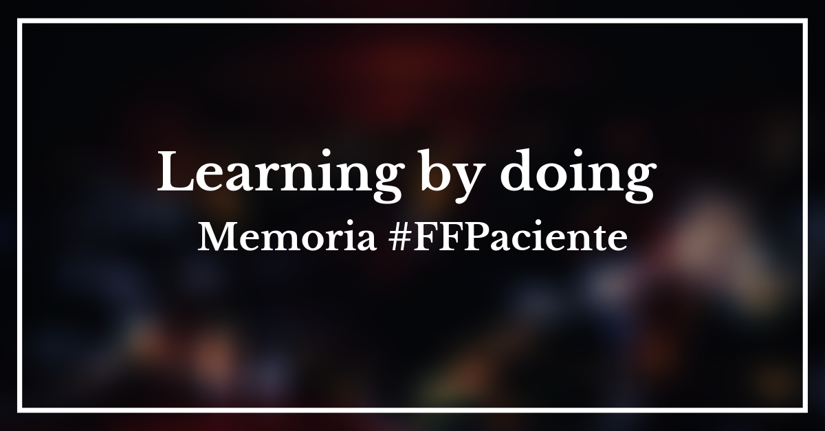Learning by doing: Memoria #FFPaciente