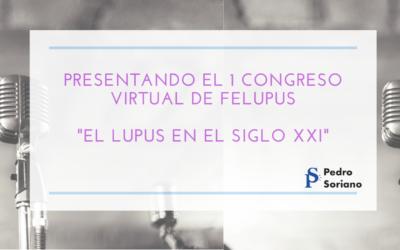 I CONGRESO VIRTUAL DE LA FEDERACIÓN ESPAÑOLA DE LUPUS «EL LUPUS EN EL SIGLO XXI»