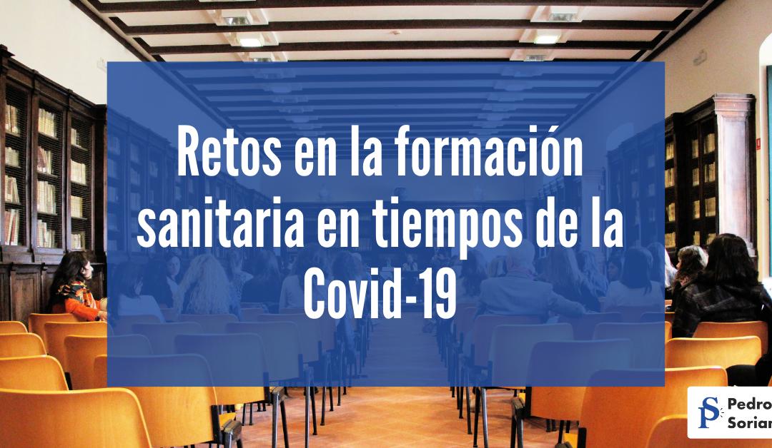 Retos en la formación sanitaria en tiempos de la Covid-19