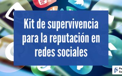 Kit de supervivencia para la reputación en redes sociales