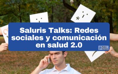 Saluris Talks: Redes sociales y comunicación en salud 2.0